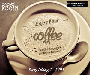 ENJOY YOUR COFFEE BRAVA