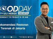 Good Day: Rekomendasi Restoran Terenak di Jakarta