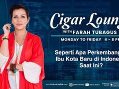 Cigar Lounge: Susah Sejauh Mana Perkembangan Ibu Kota Baru Di Indonesia?